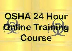 Enroll in the OSHA 24 Hour Hazwoper Online Training Course from Risk Management Services